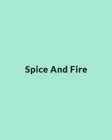 Spice And Fire